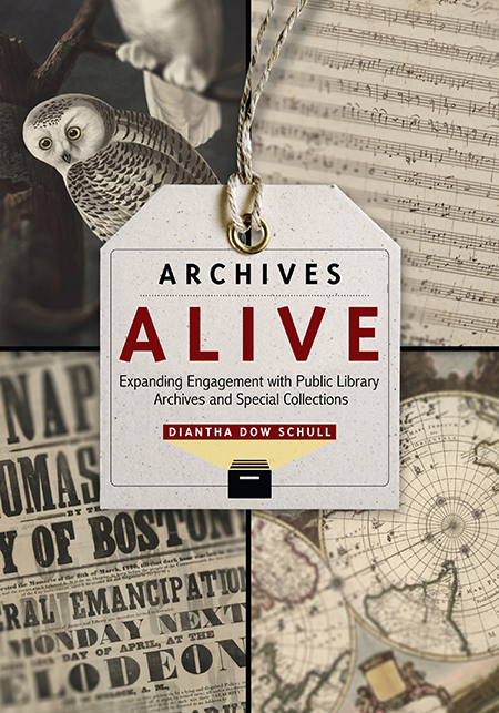 Archives Alive by Diantha Dow Schull